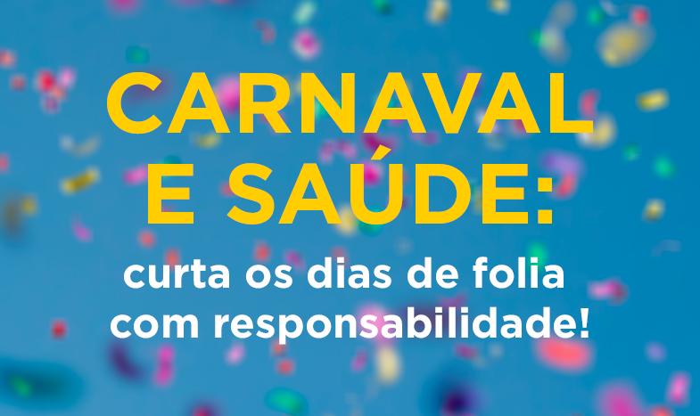 Carnaval e saúde: curta os dias de folia com responsabilidade