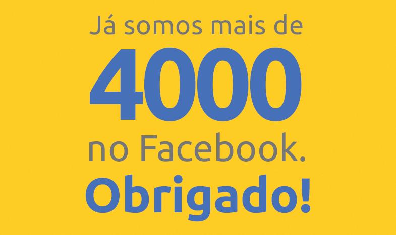 Mais de 4 MIL fãs no Facebook!